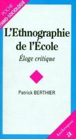 L'ethnographie de l'école ; éloge critique - Couverture - Format classique