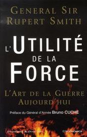 L'utilité de la force ; l'art de la guerre aujourd'hui - Intérieur - Format classique