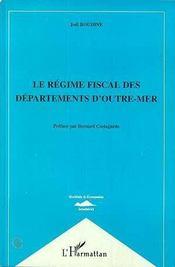 Le Regime Fiscal Des Departements D'Outre-Mer - Intérieur - Format classique
