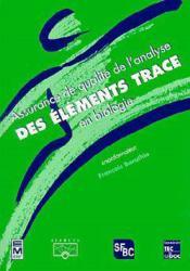 Assurance de qualite de l'analyse des elements trace en biologie - Couverture - Format classique