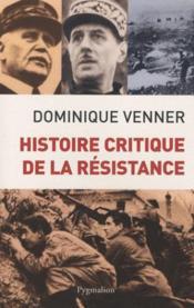 Histoire critique de la Résistance - Couverture - Format classique
