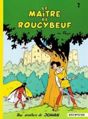 Johan et Pirlouit t.2 ; le maître de Roucybeuf - Couverture - Format classique