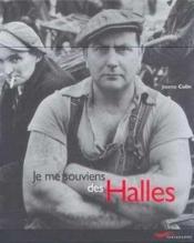 Je me souviens des halles -nouvelle edition- (édition 2001) - Couverture - Format classique