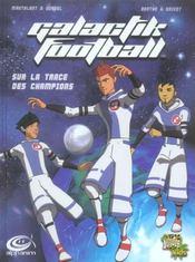 Galactik football t.1 ; sur la trace des champions - Intérieur - Format classique