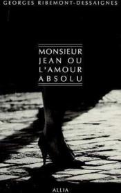 Monsieur Jean Ou L'Amour Absolu - Couverture - Format classique