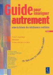 GUIDE POUR ENSEIGNER AUTREMENT ; selon la théorie des intelligences multiples ; cycle 3 - Couverture - Format classique