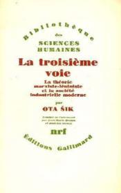 La Troisieme Voie (La Theorie Marxiste-Leniniste Et La Societe... - Couverture - Format classique