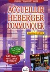 Accueillir, héberger, communiquer ; bac pro hôtellerie ; 1ère ; livre de l'élève - Couverture - Format classique