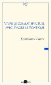 Vivre le combat spirituel avec Evagre le Pontique - Couverture - Format classique