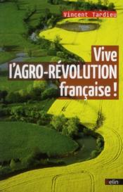 Vive l'agro-révolution française ! - Couverture - Format classique