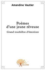 Poèmes d'une jeunesse rêveuse ; grand tourbillon d'émotion - Couverture - Format classique