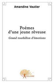 Poèmes d'une jeunesse rêveuse ; grand tourbillon d'émotion - Intérieur - Format classique