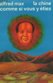 La Chine Comme Si Vous Y Etiez. Collection : Idees N° 299 - Couverture - Format classique