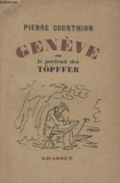 Geneve Ou Le Portrait De Topffer. - Couverture - Format classique