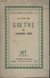Collection Vies Des Hommes Illustres N° 13. La Vie Goethe. - Couverture - Format classique