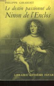 Le Destin Passionne De Ninon De L'Enclos. - Couverture - Format classique