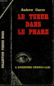 Le Tueur Dans Le Phare. Collection L'Aventure Criminelle N° 186 - Couverture - Format classique