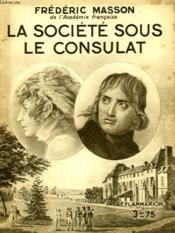 La Societe Sous Le Consulat. Collection : Hier Et Aujourd'Hui. - Couverture - Format classique