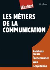 Les métiers de la communication (18e édition) - Couverture - Format classique