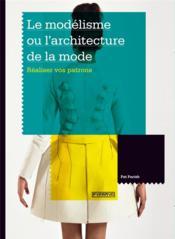 Le modélisme ou l'architecture de la mode - Couverture - Format classique