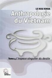 Anthropologie Du Vietnam Tome Iv - Couverture - Format classique