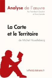 La carte et le territoire, de Michel Houellebecq ; analyse complète de l'oeuvre et résumé - Couverture - Format classique