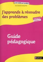 J'apprends à résoudre des problèmes ; guide pédagogique ; cycle 2 ; cahier 2 - Couverture - Format classique