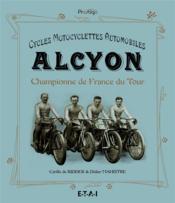 Alcyon ; championne de France du Tour ; cycles, motos, automobiles - Couverture - Format classique