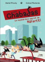 Les Chabadas T.8 ; le mystérieux secret de Néfertiti - Couverture - Format classique
