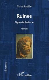 Ruines ; figue de barbarie - Couverture - Format classique