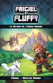 Frigiel et Fluffy T.1 ; le retour de l'Ender Dragon - Couverture - Format classique