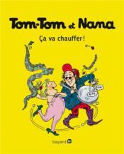 Tom-Tom et Nana T.15 ; ça va chauffer ! - Couverture - Format classique