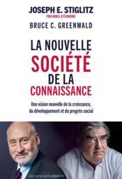 La nouvelle société de la connaissance ; une vision nouvelle de la croissance, du développement et du progrès social - Couverture - Format classique