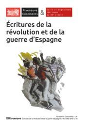 RIVENEUVE CONTINENTS N.26 ; écritures de la révolution et de la guerre d'Espagne - Couverture - Format classique