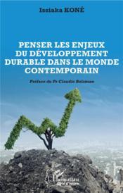 Penser les enjeux du développement durable dans le monde contemporain - Couverture - Format classique