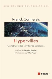 Hypervilles ; construire des territoires solidaires - Couverture - Format classique