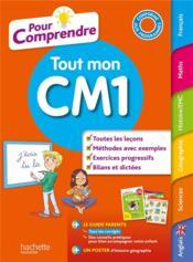 Pour comprendre toutes les matières ; tout mon CM1 - Couverture - Format classique