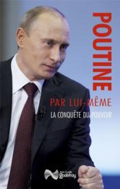 Poutine par lui-même ; la conquête du pouvoir - Couverture - Format classique