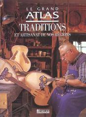 Le grand atlas traditions et artisanat de nos regions - Intérieur - Format classique
