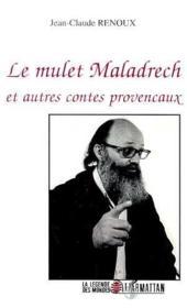 Le mulet Maladrech ; et autres contes provencaux - Couverture - Format classique