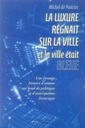 La luxure regnait sur la ville et la ville était bleue - Intérieur - Format classique