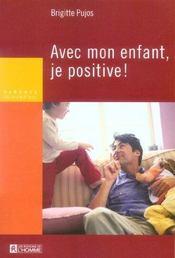 Avec mon enfant, je positive ! - Intérieur - Format classique