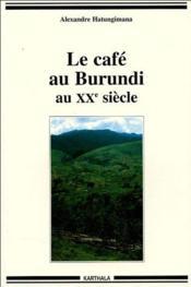 Le café au Burundi au XX siècle - Couverture - Format classique