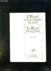 La Ronde De Securite L'Homme Sur Le Parapet Du Pont - Couverture - Format classique