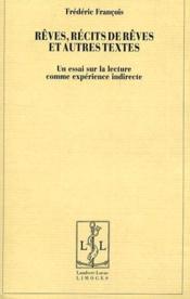 Rêves, récits de rêves et autres textes ; un essai sur la lecture comme expérience indirecte - Couverture - Format classique