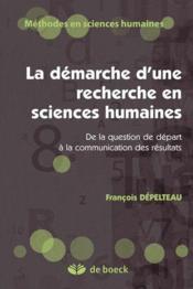 La démarche d'une recherche en sciences humaines ; de la question de départ à la communication des résultats (2e édition) - Couverture - Format classique