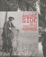 André Gide ou la tentation nomade - Couverture - Format classique