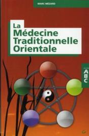 ABC de la médecine traditionnelle orientale - Couverture - Format classique