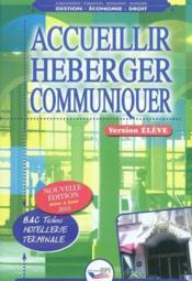 Accueillir, héberger, communiquer ; terminale bac pro hôtellerie ; livre de l'élève - Couverture - Format classique
