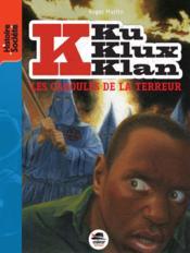 Ku Klux Klan t.2 ; les cagoules de la terreur - Couverture - Format classique